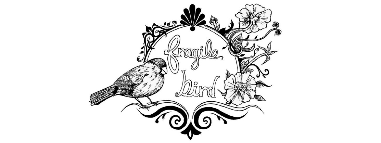 Fragile Bird