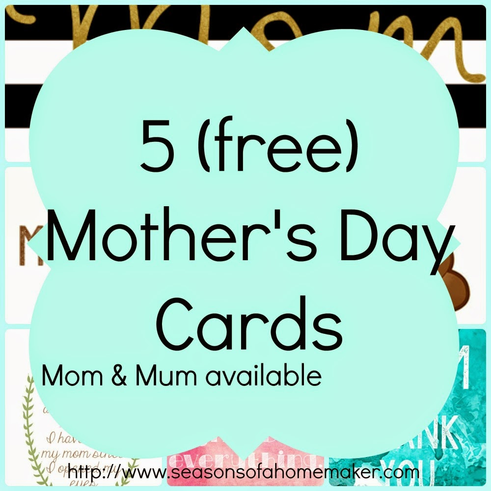 http://www.seasonsofahomemaker.com/2015/04/free-printables-mothers-day-cards-part-2.html