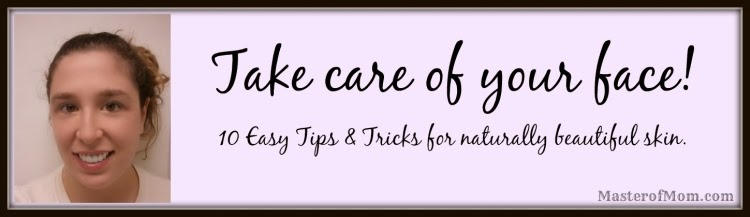Tips & Tricks for natural beautiful face care