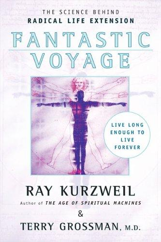 Ray Kurzweil & Dr Terry Grossman - Fantastic Voyage
