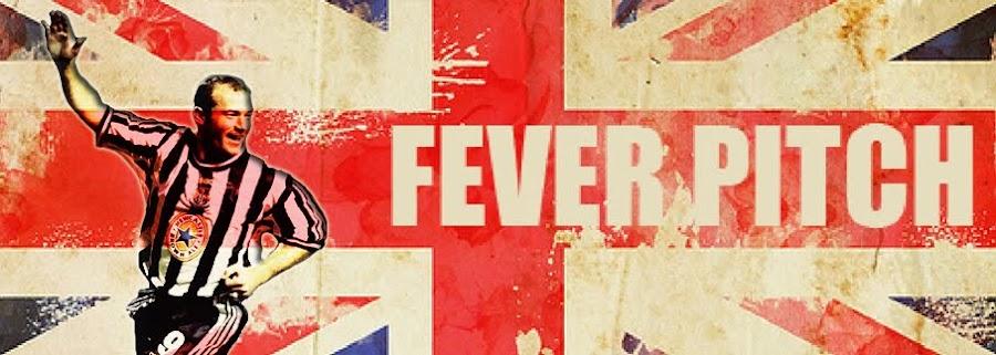 FEVER PITCH il magazine di calcio e cultura britannica