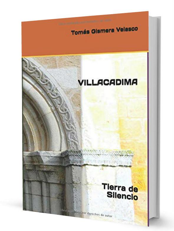 VILLACADIMA. TIERRA DE SILENCIO