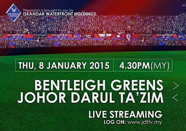 Live streaming JDT Vs Bentleigh Greens 8 Januari 2015