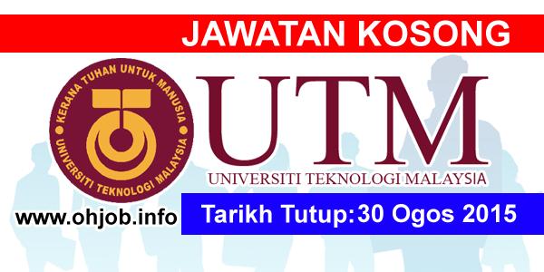 Jawatan Kerja Kosong Universiti Teknologi Malaysia (UTM) logo www.ohjob.info ogos 2015