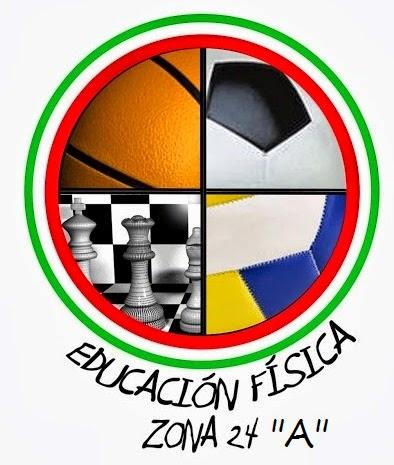 """EDUCACIÓN FÍSICA ZONA 24 """"A""""."""