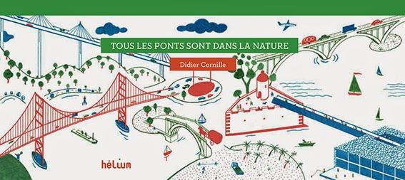 http://nouvelles-des-livres-helium.blogspot.fr/2014/04/tous-les-ponts-sont-dans-la-nature.html