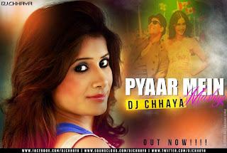 PYAAR MEIN - ELECTRONIC MASHUP - DJ CHHAYA