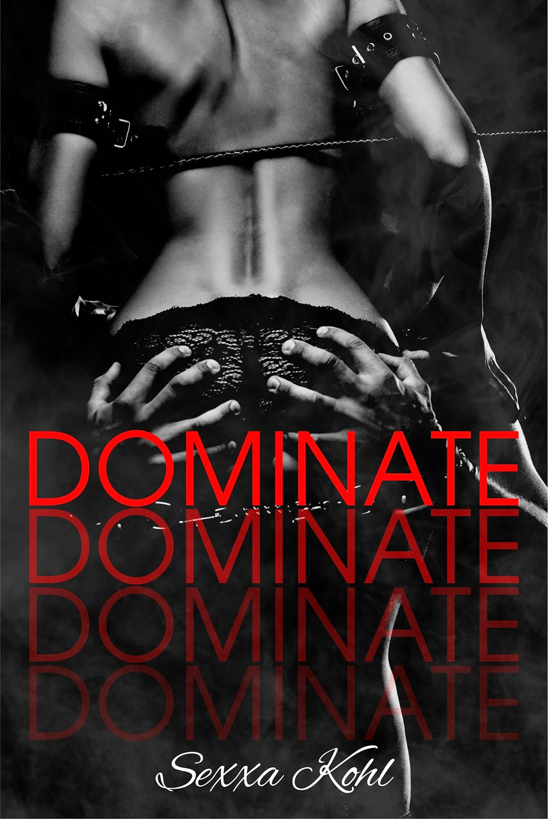 Dominate by Sexxa Kohl