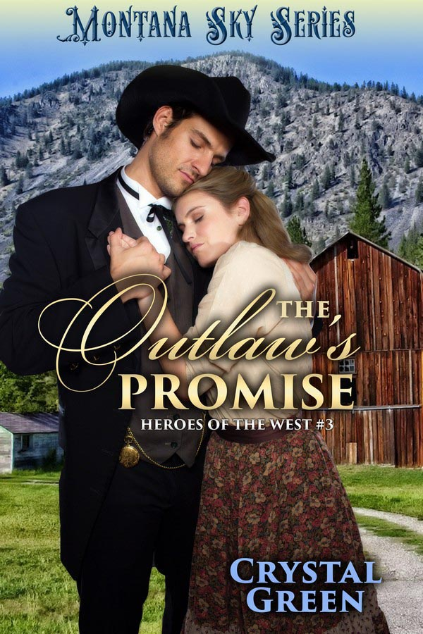 Montana Sky: The Outlaw's Promise