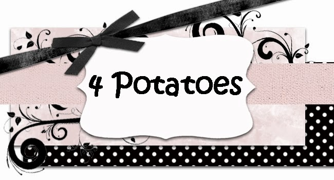 4 Potatoes