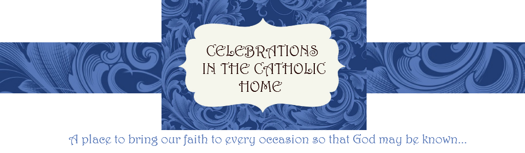 Celebrations in the Catholic Home