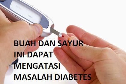 Buah dan Sayur Ini Dapat Mengatasi Diabetes