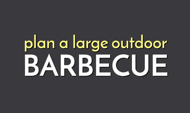 Plan a Large Outdoor Barbecue