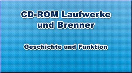 CD-ROM Laufwerke und Brenner