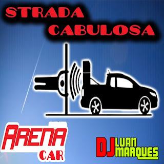 -- CD STRADA CABULOSA (ARENA CAR) --