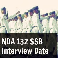 NDA 132 SSB Interview Date