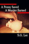 A Penny Saved A Murder Earned  available at Amazon and Smashwords