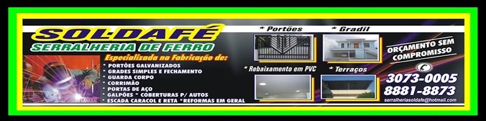 Serralheria Soldafé em Jardim CatarinaTel:(21)3073-0005 em São Gonçalo e Niteroi  RJ