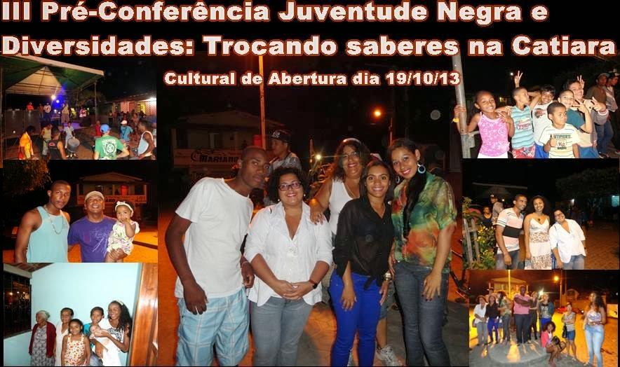 VEJA AS FOTOS DA III Pré-Conferência Juventude Negra e Diversidades: Trocando saberes na Catiara