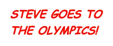 Steve goes to the Olympics