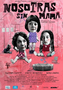 """Nosotras sin Mam"" Estreno 5 de Abril"