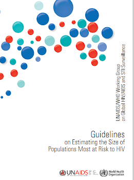 Guidelines   on Estimating the Size of  Populations Most at Risk to HIV
