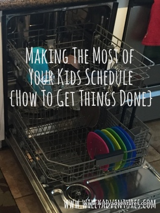 Making the Most of Your Kids Schedule: How To Get Things Done