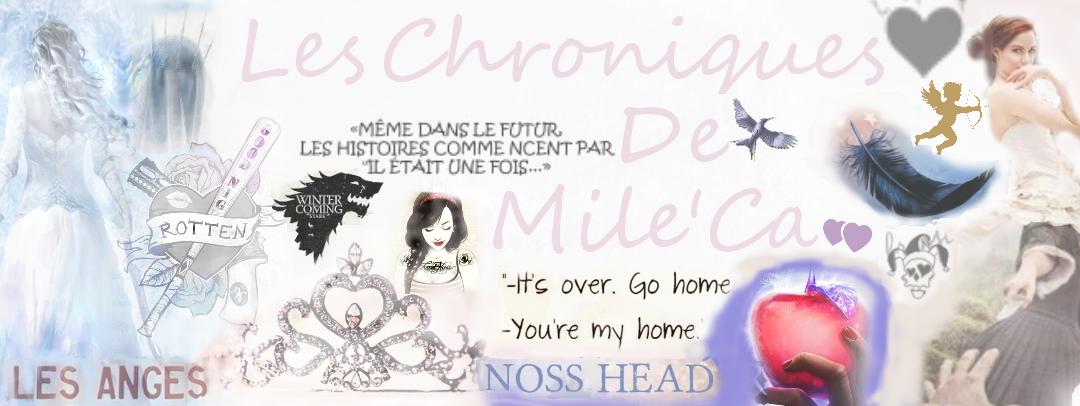 Les Chroniques de Mile'Ca
