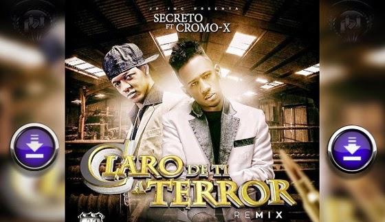 DESCARGAR -Secreto El Famoso Biberon Ft Cromo X - Claro de Ti (A Terror Remix)