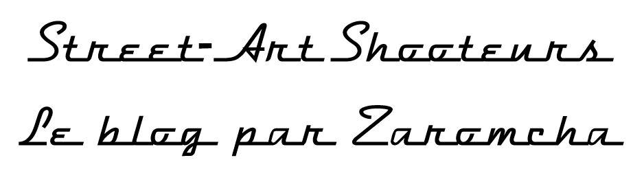 Street-Art Shooteurs - le blog par Zaromcha