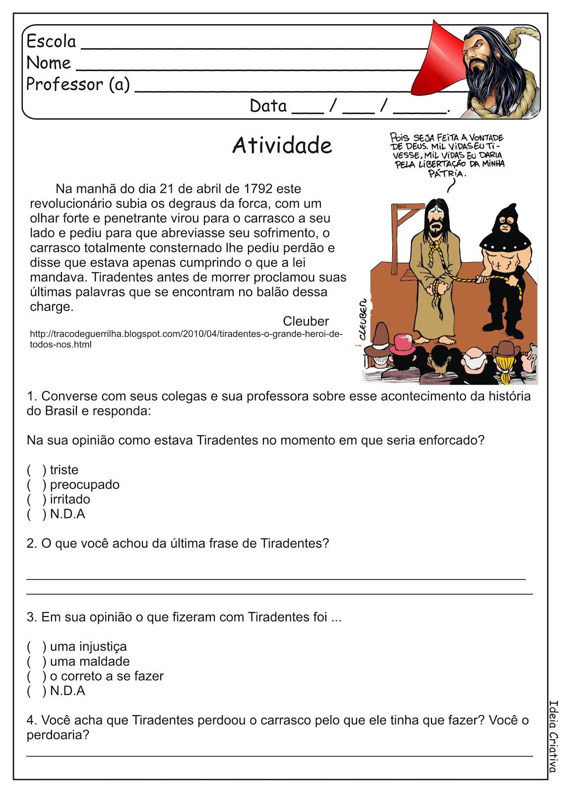 Dia 21 de Abril - Dia de Joaquim José da Silva Xavier o Tiradentes