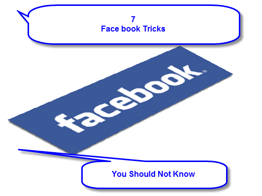 7 Facebook Tricks: You Should Not Know