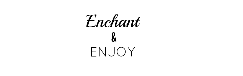 Enchant and Enjoy