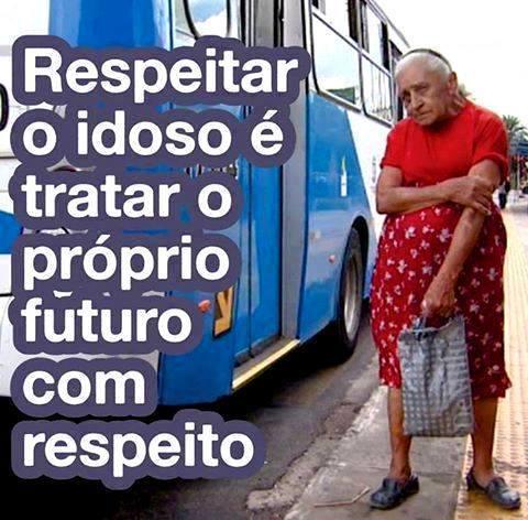 RESPEITAR O IDOSO , É RESPEITAR O SEU FUTORO