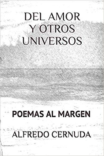 DEL AMOR Y OTROS UNIVERSOS. POEMAS AL MARGEN