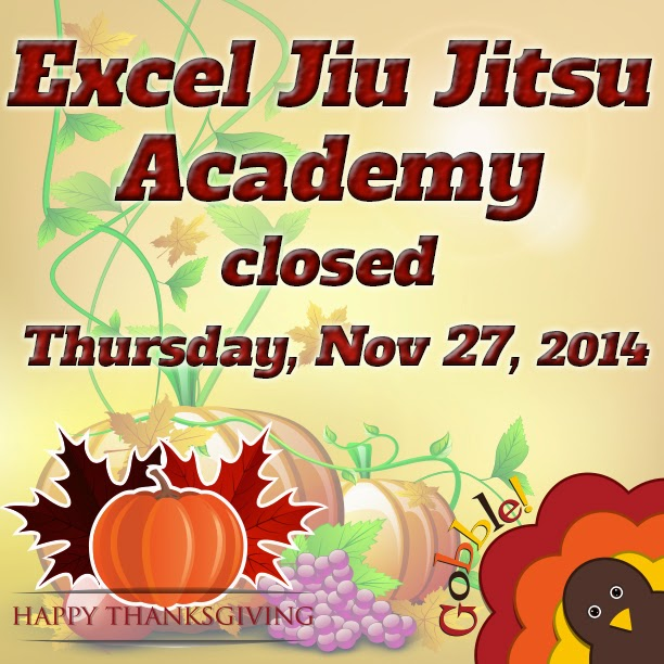 Excel Jiu Jitsu Academy closed for Thanksgiving