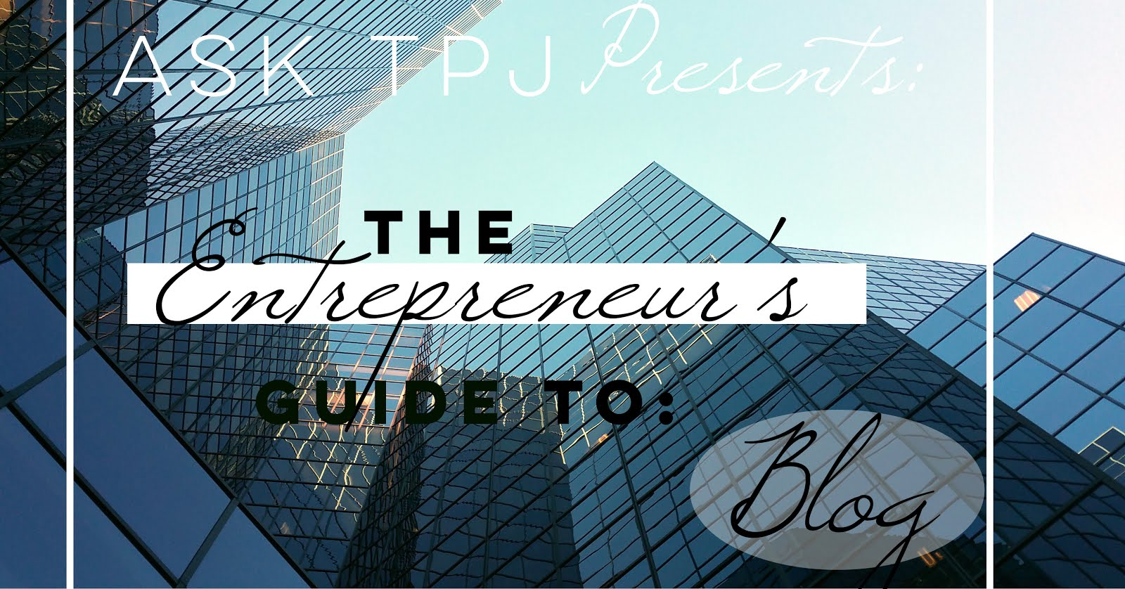 The Entrepreneur's Guide to...
