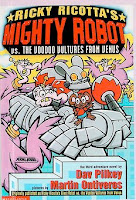 bookcover of bookcover of Ricky Ricotta's Mighty Robot vs. The Voodoo Vultures From Venus by Dav Pilkey