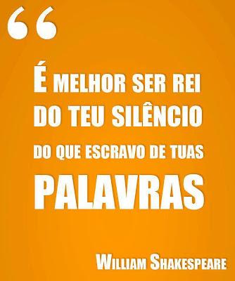 É melhor ser rei do teu silêncio do que escravo das tuas palavras Tudo Nosso