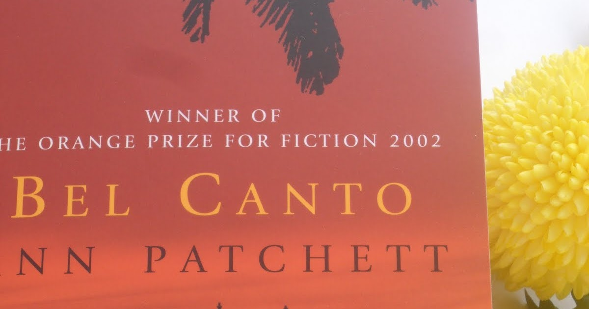 the hostage trauma in the novel bel canto by ann patchett In 1996, the home of the japanese ambassador to peru was taken hostage by   bel canto is the fourth novel by american author ann patchett, published in.