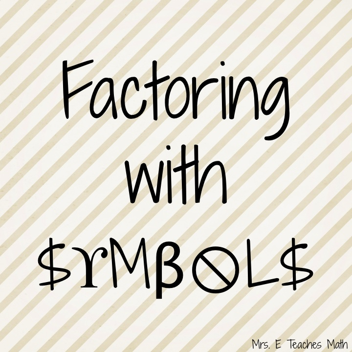 Factoring with Symbols - using symbols instead of numbers to help students see the factoring patterns  |  mrseteachesmath.blogspot.com