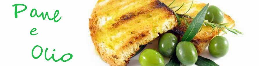 Pane e olio ...
