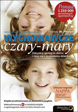 http://sensus.pl/ksiazki/wychowawcze-czary-mary-odzyskaj-spokoj-w-domu-i-ciesz-sie-z-posiadania-dziecka-thomas-w-phelan-phd,wyczam.htm