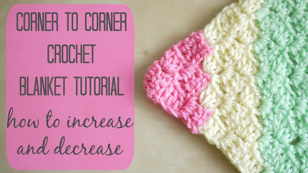 Crochet How To Crochet The Corner To Corner Blanket