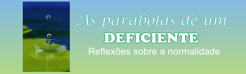 As parábolas de um deficiente