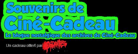 Souvenirs de Ciné-Cadeau