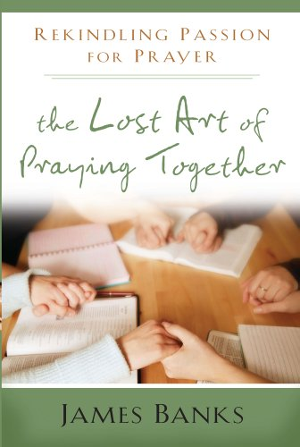 The Lost Art of Praying Together