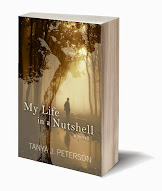 My Life in a Nutshell by Tanya J Peterson