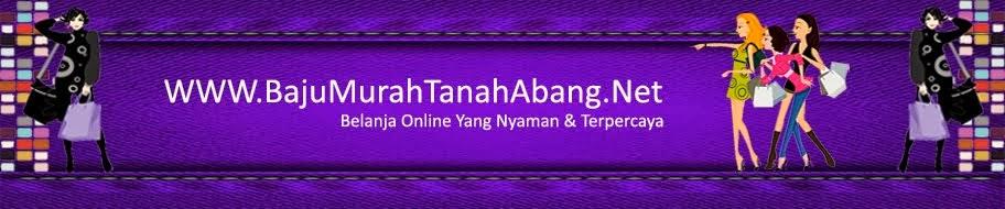 Grosir Baju Murah Tanah Abang Online, Eceran Baju Muslim Terbaru