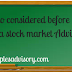 Points to considered before selecting a stock Market Advisors